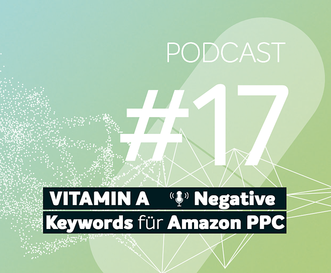 Podcast #17 | Negative Keywords für Amazon PPC