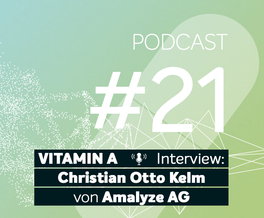 Podcast #21 | Gast: Interview mit Christian Otto Kelm von Amalyze AG