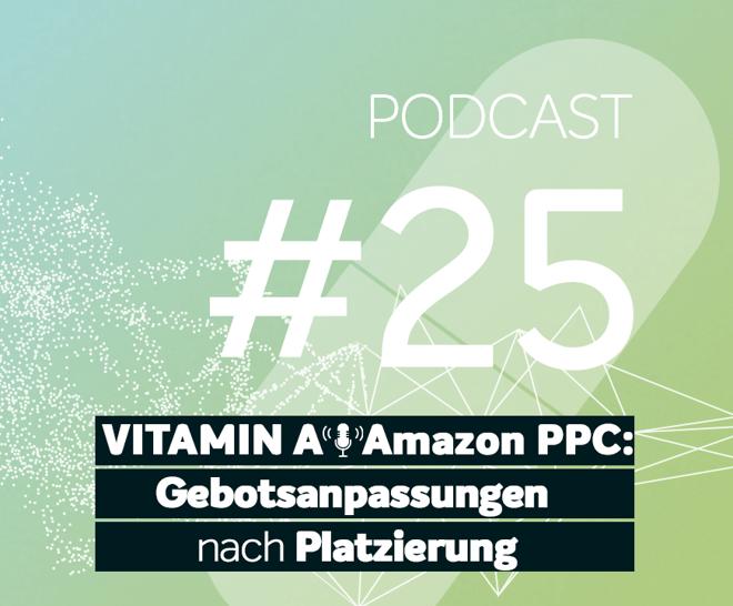 Podcast #25 | Gebotsanpassungen nach Platzierung für Sponsored Products