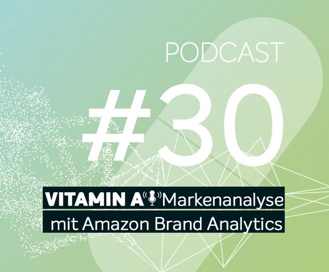 Podcast #30 | Markenanalyse mit Amazon Brand Analytics | Was sind die relevantesten Suchbegriffe?