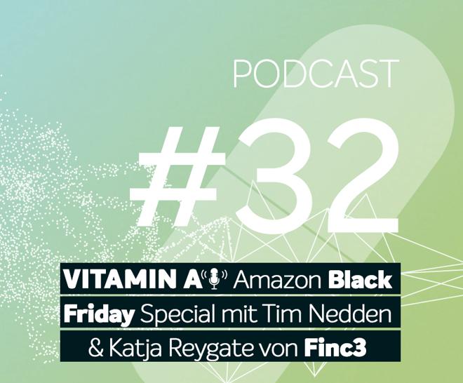 Podcast #32 | Amazon Black Friday Special mit Tim Nedden und Katja Reygate von Finc3 Commerce