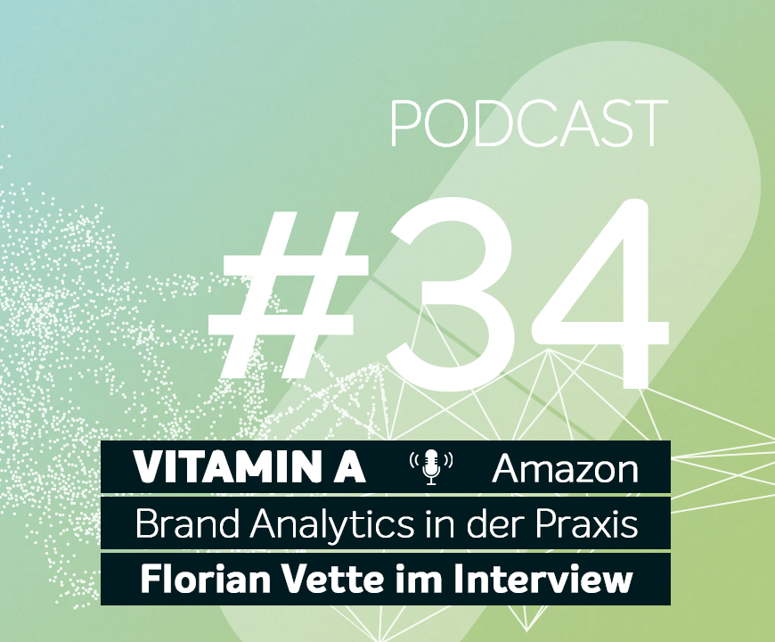 Podcast #34 | Amazon Brand Analytics in der Praxis - Florian Vette im Interview