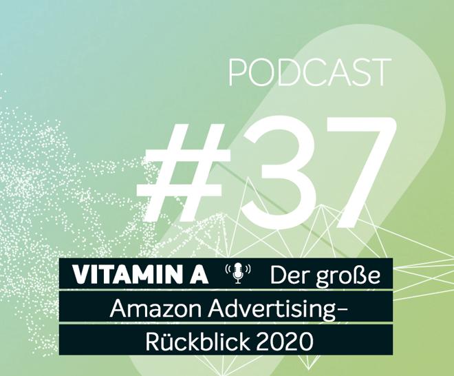 Podcast #37 | Der große Amazon Advertising Rückblick 2020