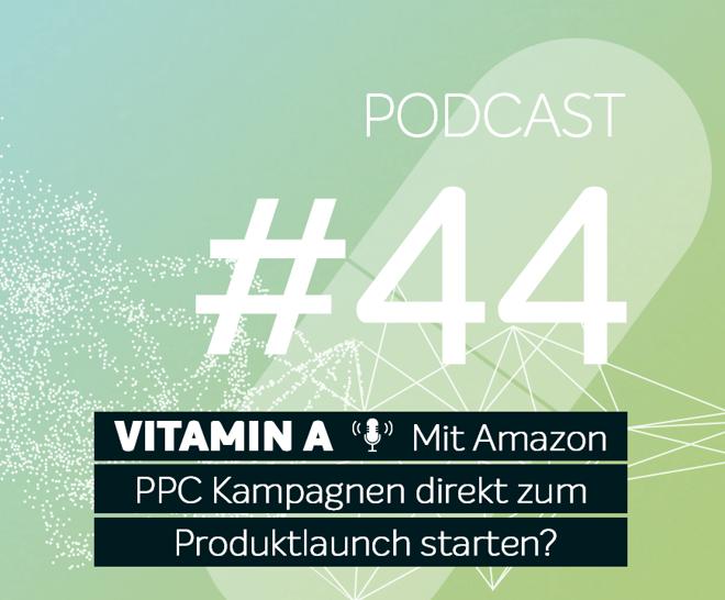 Podcast #44 | Mit Amazon PPC Kampagnen direkt zum Produktlaunch starten?