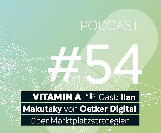 Podcast #54 | Gast: Ilan Makutsky von Oetker Digital über Marktplatzstrategien