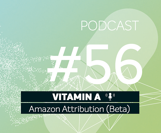 Podcast #56 | Amazon Attribution (Beta)