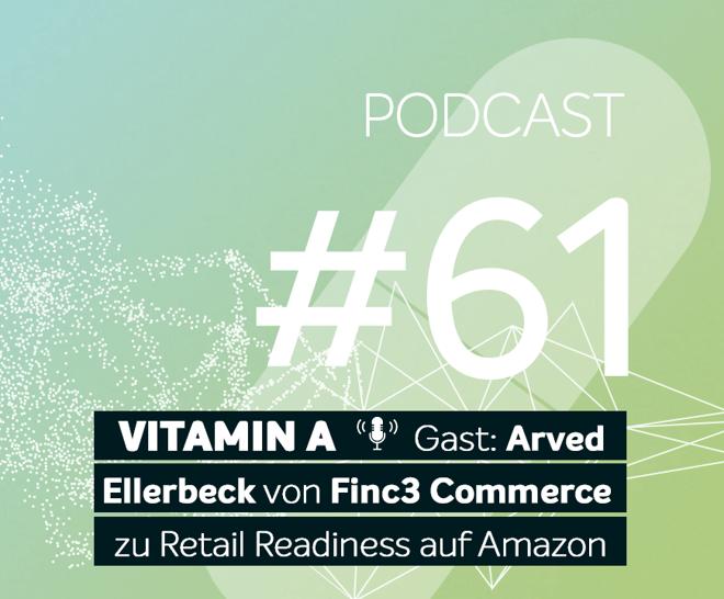 Podcast #61 | Gast: Arved Ellerbeck von Finc3 Commerce zu Retail Readiness auf Amazon