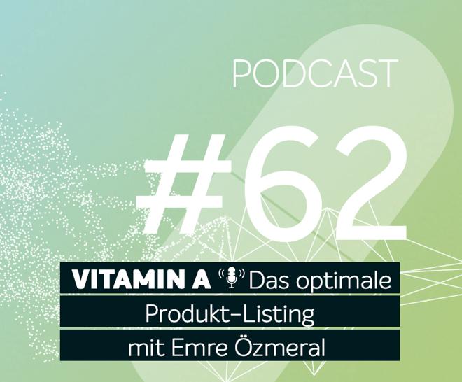 Podcast #62 | Das optimale Amazon Produkt-Listing mit Emre Özmeral von Oetker Digital