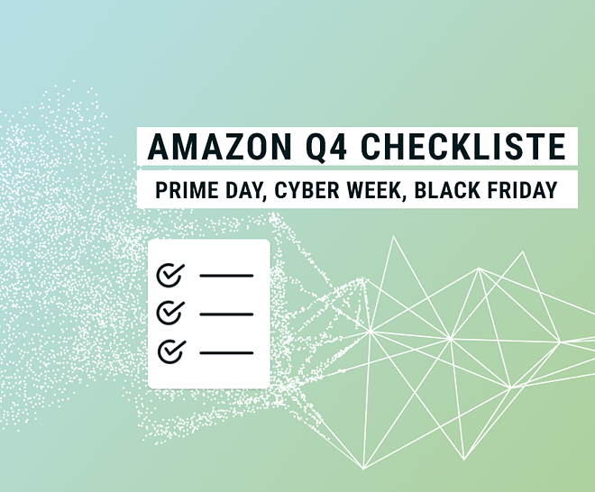 Deine Amazon Q4 Checkliste für den Prime Day, Cyber Week & Co.