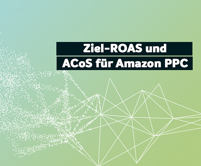 So berechnest du deinen Ziel-ROAS und ACoS für Amazon PPC