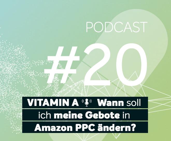 Podcast #20 | Wann soll ich meine Gebote bei Amazon PPC anpassen?