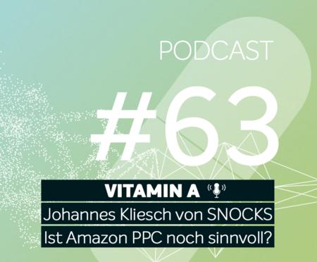 Podcast #63   Johannes Kliesch von SNOCKS: Ist Amazon PPC noch sinnvoll?