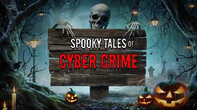 featured image for Spooky Tales of Cyber Crime: Proof Cyber Attacks are Living Nightmares
