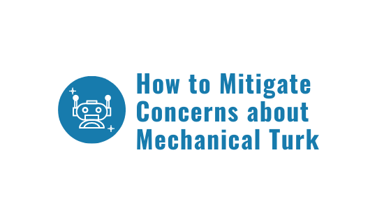 How to Mitigate Concerns about Mechanical Turk