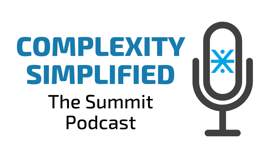 Complexity Simplified, the Summit podcast