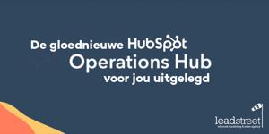 Gloednieuwe HubSpot Operations Hub uitgelegd