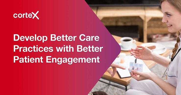Develop Better Care Practices with Better Patient Engagement