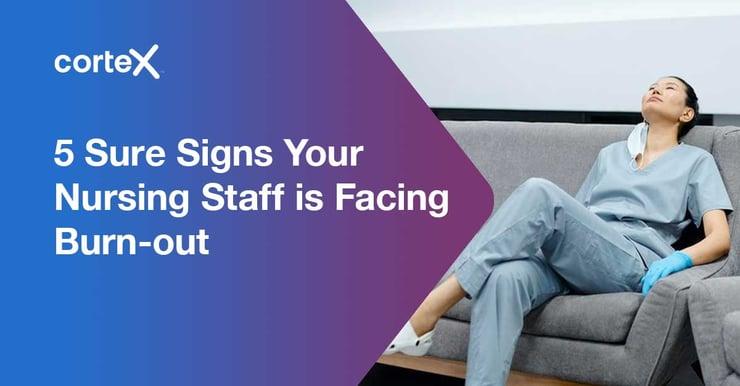 5 sure signs your nursing staff is facing burnout