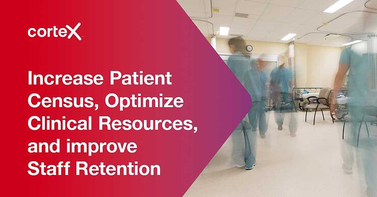 Increase Patient Census and Optimize Clinical Resources
