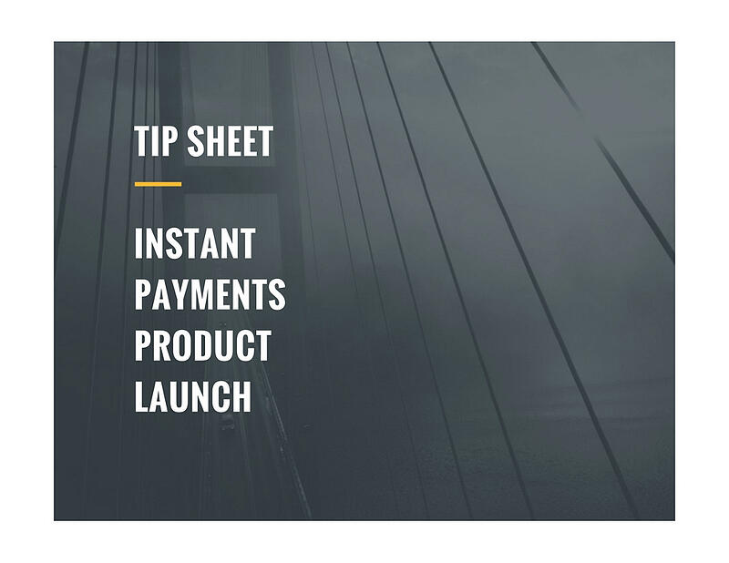 [Tip Sheet] Instant Payments Product Launch