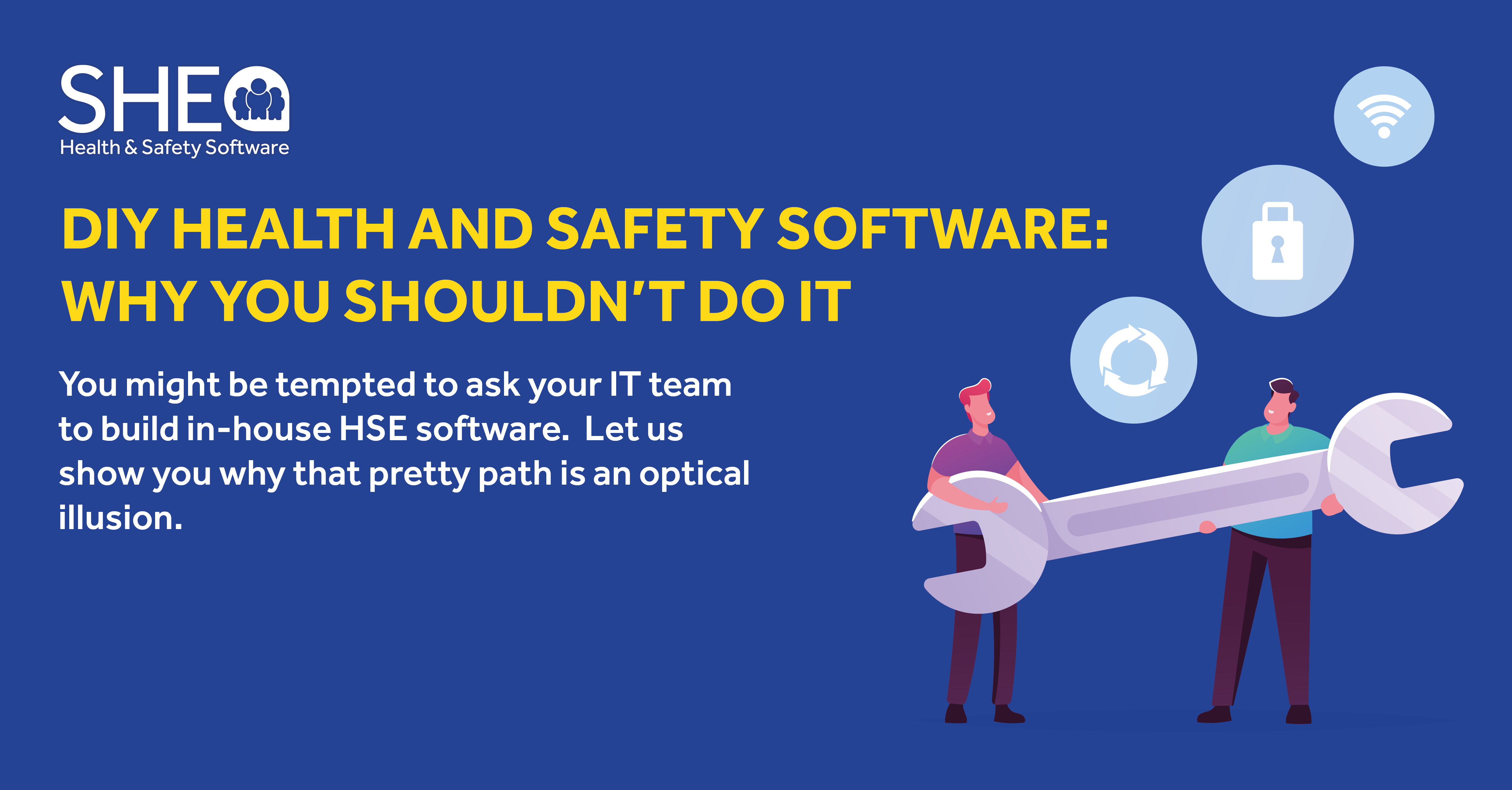 DIY health and safety software: Why you shouldn't do it