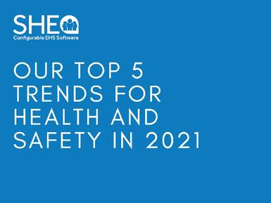 Top 5 Trends for Health and Safety in 2021