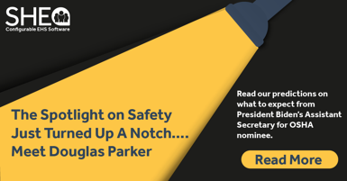 The Spotlight on Safety Just Turned Up A Notch….Meet Douglas Parker