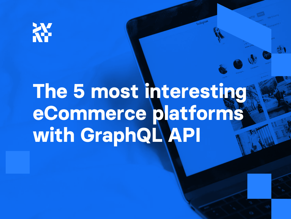 The 5 most interesting eCommerce platforms with GraphQL API