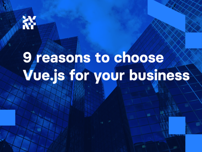 9 reasons to choose Vue.js for your business