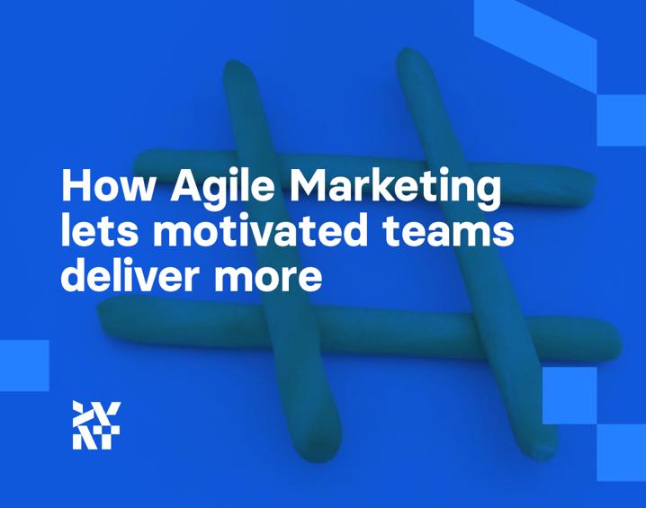 How Agile Marketing lets motivated teams deliver more | Divante