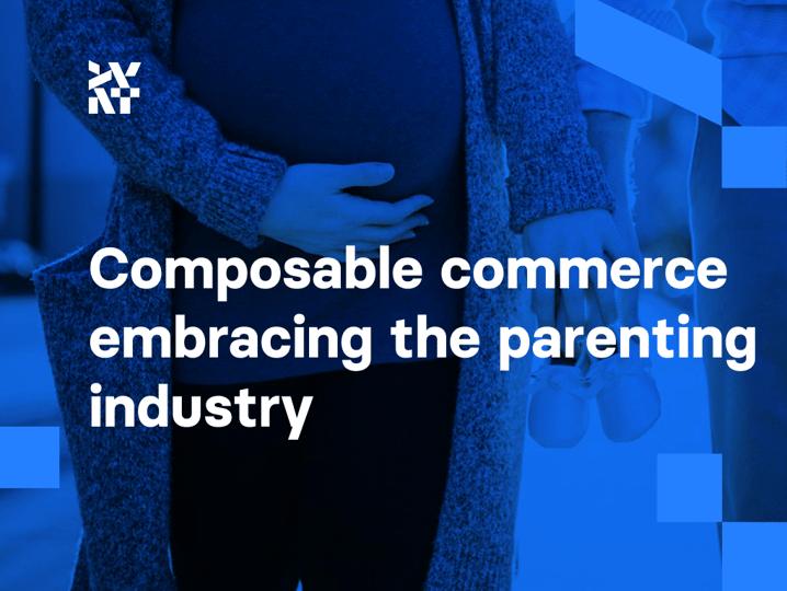 Composable commerce embracing the parenting industry | Divante
