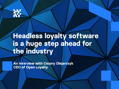 Headless loyalty software is a huge step ahead for the industry