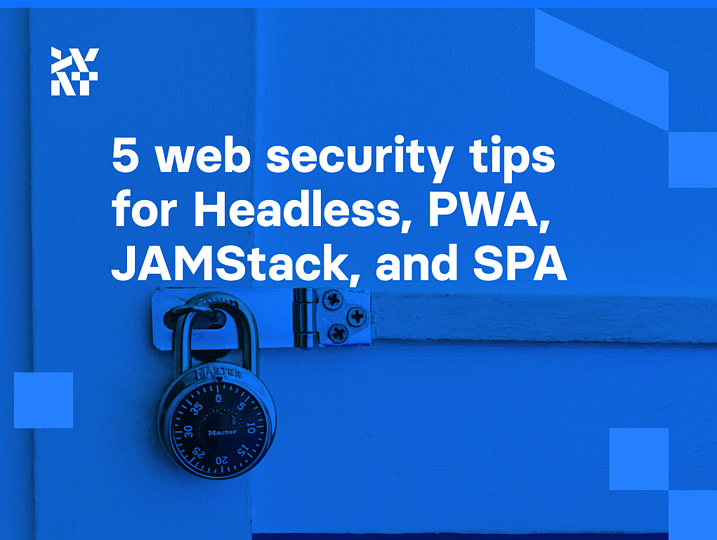 5 web security tips for Headless, PWA, JAMStack, and SPA | Divante