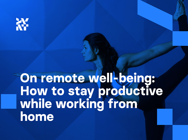 On remote well-being: How to stay productive while working from home | Divante