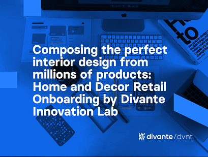Composing the perfect interior design from millions of products: Home and Decor Retail Onboarding by Divante Innovation Lab