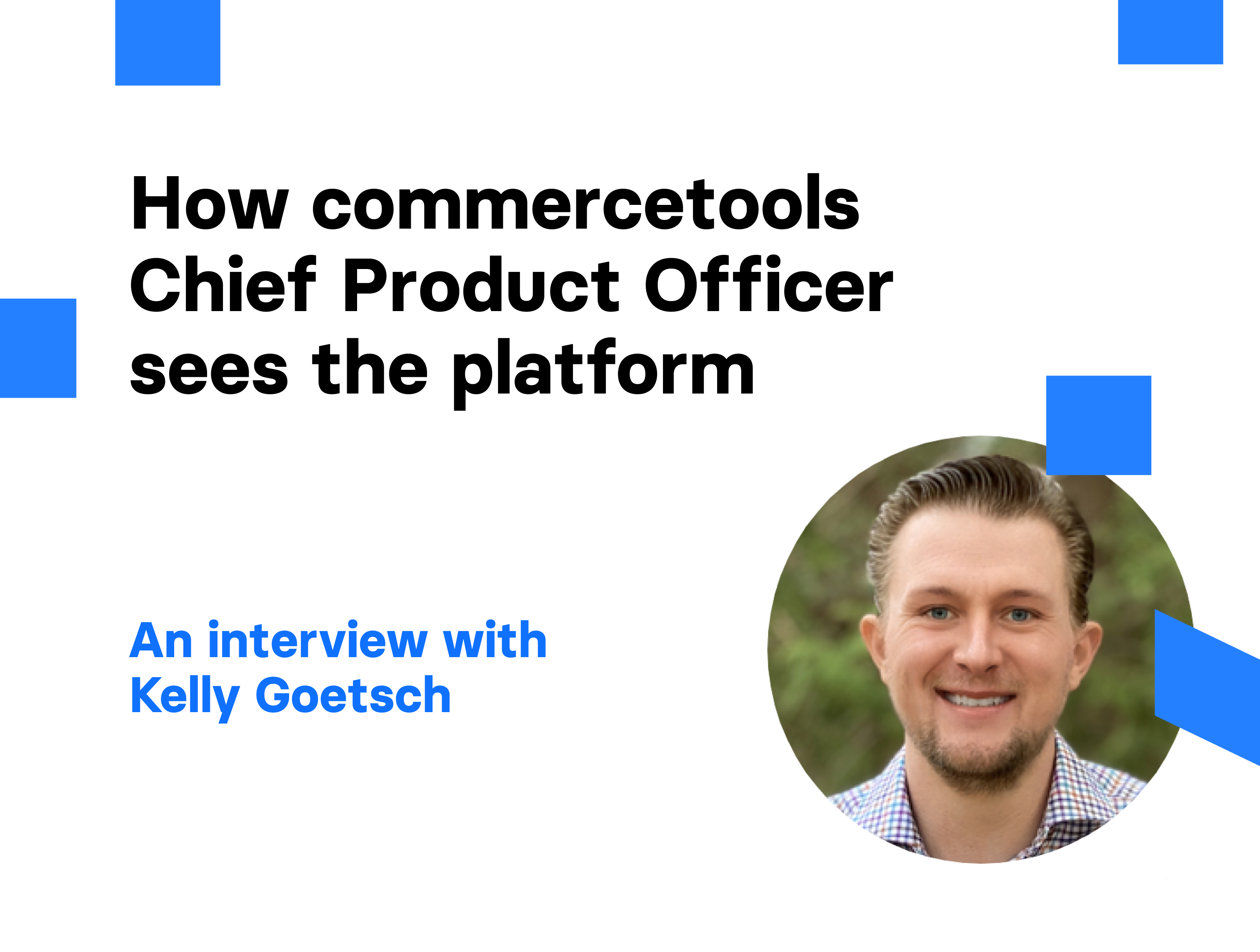 How commercetools Chief Product Officer sees the platform | Divante
