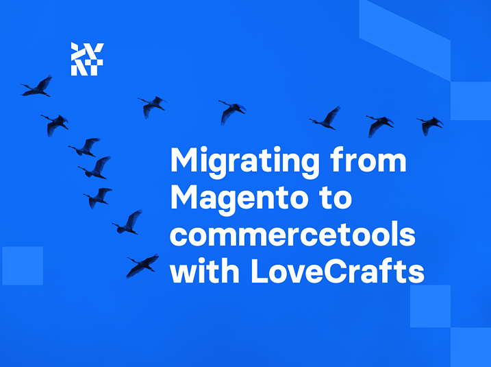 Migrating from Magento to commercetools with LoveCrafts | Divante