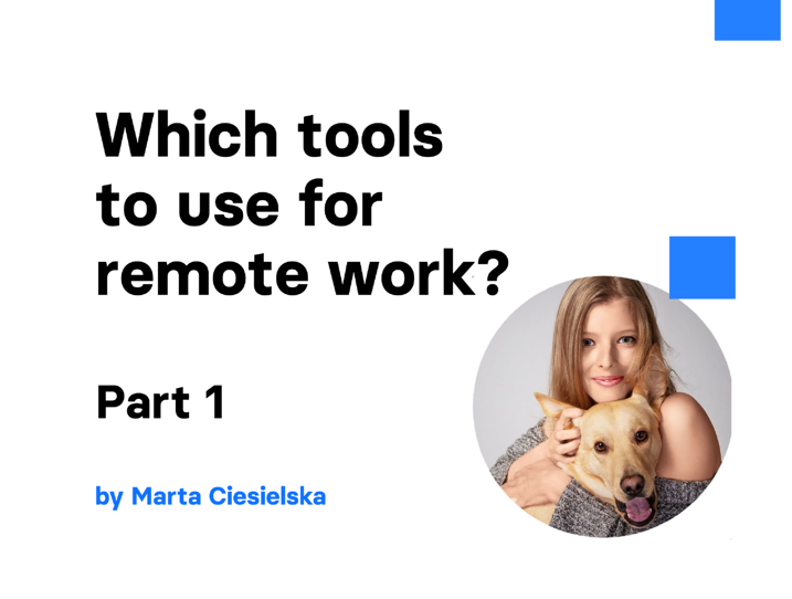 Which tools to use for remote work?  Part I | Divante
