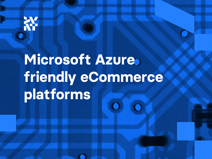 Microsoft Azure friendly eCommerce platforms | Divante