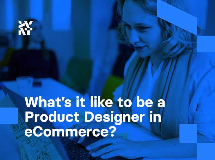 What's it like to be a Product Designer in eCommerce? | Divante