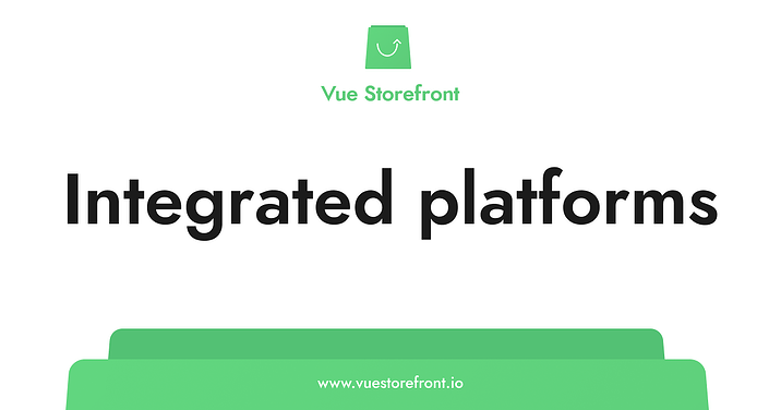 Vue Storefront: eCommerce platforms integrated with the tool | Divante