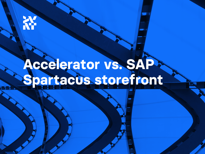 Spartacus storefront vs. SAP Commerce Accelerator