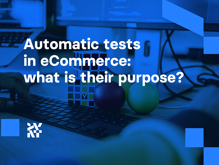 Automatic tests in eCommerce: what is their purpose? | Divante