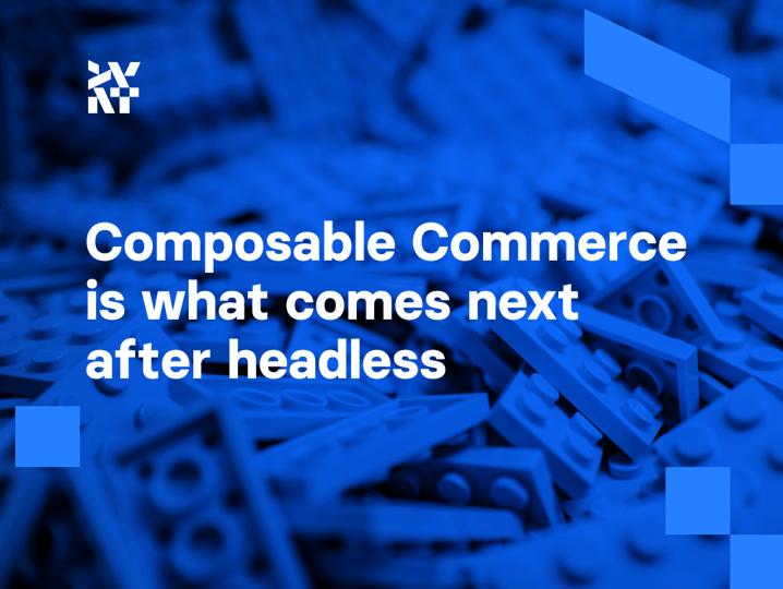Composable Commerce is what comes next after headless | Divante