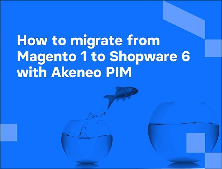 Magento migration to Shopware with Akeneo PIM | Divante