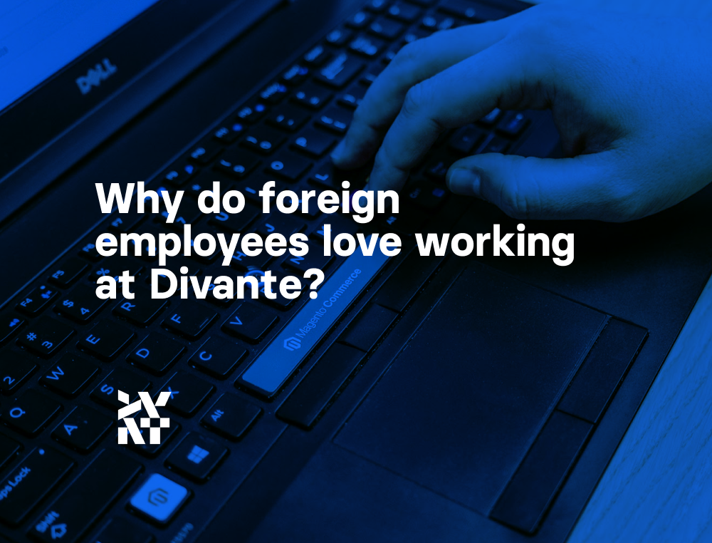 Why do foreign employees love working at Divante? | Divante