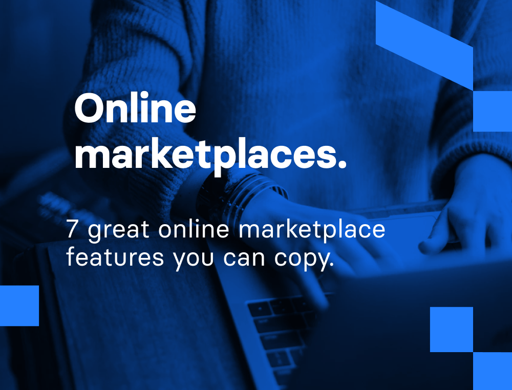 7 features of online marketplaces you can copy when building your own