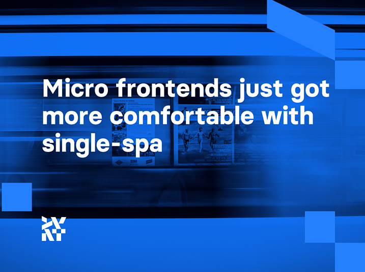 Micro frontends just got more comfortable with single-spa | Divante