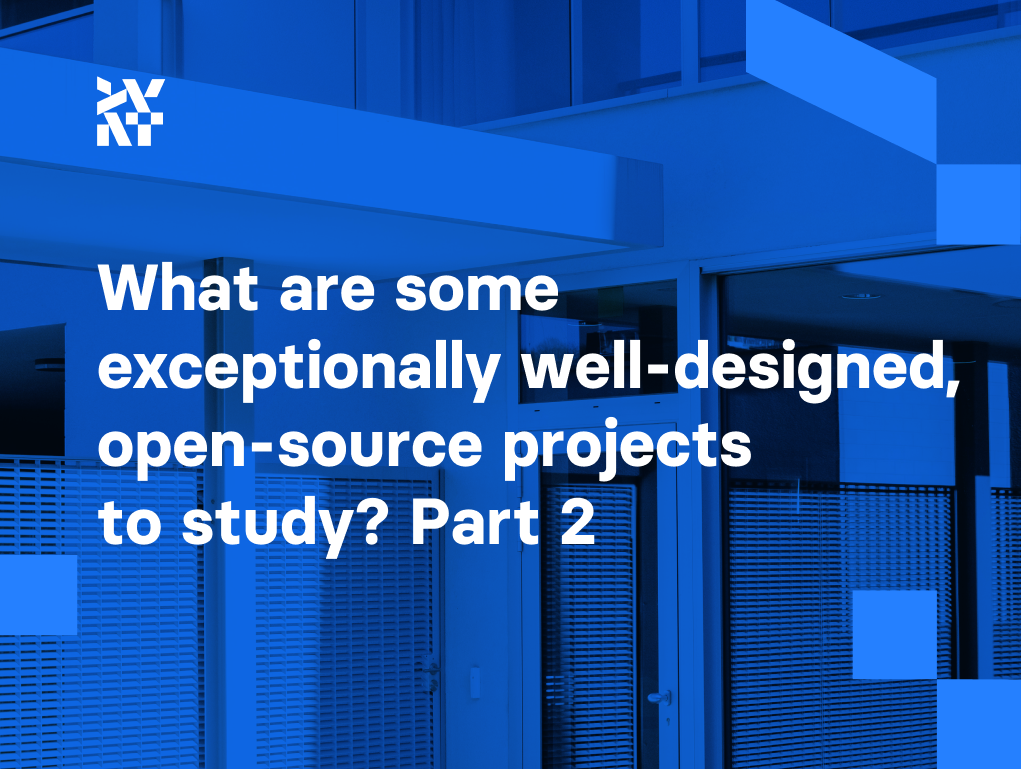 What are some exceptionally well-designed, open-source projects to study? Part 2 | Divante