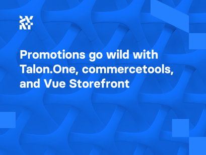 Taking promotions to the next level with Talon.One, commercetools, and Vue Storefront